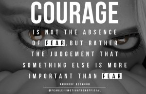 FEAR-QUOTES-COURAGE-ABSENCE-OF-FEAR